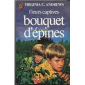 Fleurs Captives Tome 3 - Bouquet D'�pines de Virginia-C Andrews