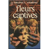 Fleurs Captives Tome 1 de Virginia-C Andrews