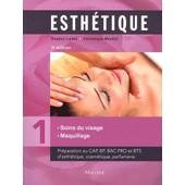 Esth�tique - Volume 1, Soins Du Visage Maquillage de Sophie Ledet