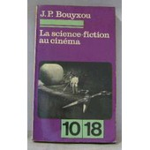 La Science Fiction Au Cin�ma de Bouyxou J P