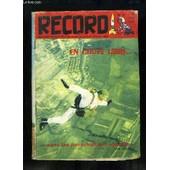 Record N�3 : En Chute Libre ... Avec Les Parachutistes Sportifs - Le Radiot�lescope De Nan�ay � L'�coute Des �toiles - L'abb� Breuil, Le Sherlock Holmes De La Pr�histoire - Lascaux, Des ... de Bayard-Magazine
