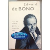 Serious Creativity: Using The Power Of Lateral Thinking To Create New Ideas de Edward De Bono
