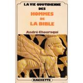 La Vie Quotidienne Des Hommes De La Bible de andr� chouraqui