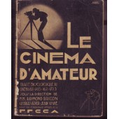 Le Cinema D Amateur Traite Encyclopedique Du Cinema Lumiere Gaumont 1937 de Bricon Lumiere Gaumont