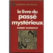 Le Livre Du Pass� Myst�rieux de robert charroux
