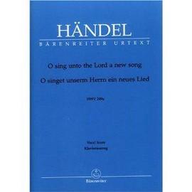 HÄNDEL, O Sing unto the Lord a new song - Vocal Score HWV 249a / O singet unserm Herrn ein neues Lied - Klavierauszug / Chant et Piano