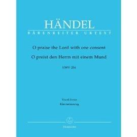 HÄNDEL, O praise the Lord with one consent - HWV 254 - Vocal Score / O preist den Herrn mit einem Mund - Klavierauszug / Chant et Piano