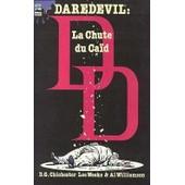 Daredevil, La Chute Du Ca�d de williamson, al ; Chichester, D.G ; weeks, Lee
