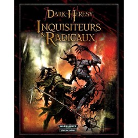 Dark Heresy Jdr - Inquisiteurs & Radicaux