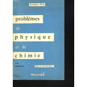 Problemes De Physique Et De Chimie Avec Solutions. de Georges Eve Et A. Langlois
