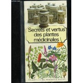 Secrets Et Vertus Des Plantes Medicinales de COLLECTIF