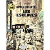 Simon Du Fleuve ( Tome 2 ) : Les Esclaves ( �dition Originale : 1er Trimestre 1977 ) de auclair - riondet