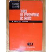 Th�orie Des Repr�sentations Des Groupes (Traduit Du Russe Par A. Sossinski En 1979) de Mark Aronovic Na�mark & Alexandre Isaakovic Stern