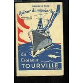 Autour Du Monde � Bord Du Croiseur Tourville. Avril 29 - Janvier 30. Croisi�re Merveilleuse Du Tourville Autour Du Monde. de Le Braz Marc