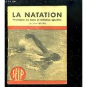 La Natation. Principes De Bases Et Initiation Sportive. M�thodes Modernes D'enseignement. de VEYSSIERE ROBERT