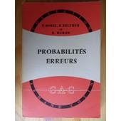 Probabilit�s - Erreurs - 17 Figures (11�me �dition Enti�rement Refondue De 1960) - Collection Armand Colin N� 34 - Section De Math�matiques de Emile Borel, Robert Deltheil & Roger Huron