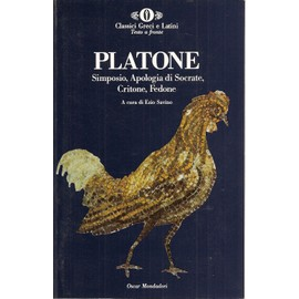 Simposio-Apologia di Socrate-Critone-Fedone - Platone