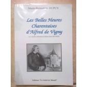 Les Belles Heures Charentaises D'alfred De Vigny de marie-bernadette dupuy