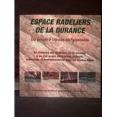 Espace Radeliers De La Durance de Denis Furestier