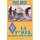 La 1re Dfl - Les Fran�ais Libres Au Combat de Yves Gras