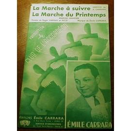 Carrara, Émile - La Marche à Suivre (Marche) et Incognito (Marche Chantée) : Éd. Émile Carrara, Paris. 1959.