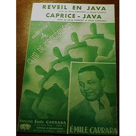 Carrara, Émile / Marcel Legros /  Émile Noblot, - Reveil En Java (Java) et Caprice - Java (Java) : Éd. Émile Carrara, Paris. 1959.