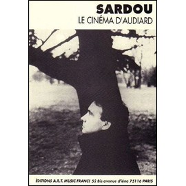 LE CINEMA D'AUDIARD - SARDOU Michel