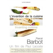 L'invention De La Cuisine : Pascal Barbot de Paul Lacoste