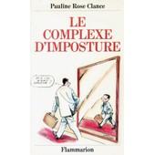 Le Complexe D'imposture - Ou Comment Surmonter La Peur Qui Mine Votre S�curit� de Pauline Clance