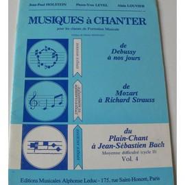 Musiques À Chanter Pour Les Classes De Formation Musicale - Du Plain-Chant À Jean-Sebastien Bach Moyenne Difficulte (CycleII) Vol. 4