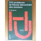 250 Probl�mes De Th�orie �l�mentaire Des Nombres (Traduction Fran�aise De Patrick Mehr) de Waclaw Franciszek Sierpinski
