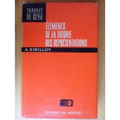 �l�ments De La Th�orie Des Repr�sentations (Traduit Du Russe Par Aleksej Bronislavovitch Sossinsky En 1974) de Alexandre Aleksandrovitch Kirillov