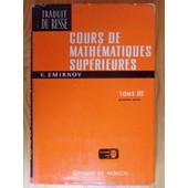 Cours De Math�matiques Sup�rieures - Tome 3 - 1�re Partie (Traduit Du Russe En 1970) de Vladimir Ivanovitch Smirnov