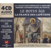 Le Moyen Age - La France Des Cap�tiens - (4cd Audio) de Claude Gauvard