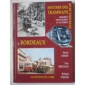 Histoire Des Tramways, Omnibus, Trolleybus Et Autobus � Bordeaux de Vergez Larrouy Jean Pierre