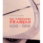 A French Touch Of Class - Les Ateliers De Carrosserie Fran�ais 1930-1960 de Serge Bellu