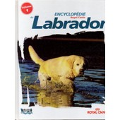 Encyclopedie Du Labrador Tome 1 de DIR. DOMINIQUE GRANDJEAN