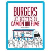 Burgers, Les Recettes Du Camion Qui Fume de Kristin Frederick