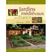 Jardins M�di�vaux En France de Marie-Th�r�se Gousset