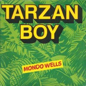 Tarzan Boy (Naimy Hackett / Maurizio Bassi) 4'15 / Jungle Queen (Tweston / Wells) 4'02 - Mondo Wells