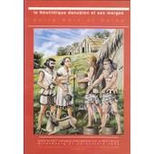 Le N�olithique Danubien Et Ses Marges Entre Rhin Et Seine - Xxiie Colloque Interr�gional Sur Le N�olithique, Strasbourg, 27-29 Octobre 1995 de Collectif