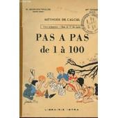 Pas A Pas De 1 A 100 / Methode De Calcul / Cours Preparatoire - Classe De 11� Des Lycees. de MORGENTHALER H. - ISNARD M.