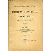 Exposition Internationale De Milan 1906 / Section Francaise - Classe 60. de SOUALLE LOUIS / MINISTERE DE COMMERCE