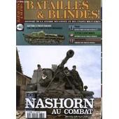 N�42 / Avril-Mai 2011 / Nashorn Au Combat / Bapteme Du Feu Pour 1 Batterie D'assaut Hongroise / Tiger, Char De Percee Ou Car De Bataille? / Patton A St Michiel / Manteuffel : Itineraire D'1 ... de BATAILLES ET BLINDES