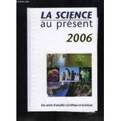 La Science Au Pr�sent - 2006 de COLLECTIF