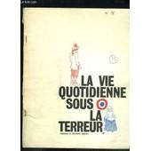 La Vie Quotidienne Sous La Terreur. Exposition Didactique. 1�re Et 2�me Parties. de COLLECTIF