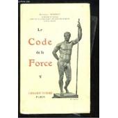 Le Code De La Force. de g. hebert