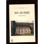 Mon Ami Pierre. Roman Historique de Boue Georges