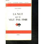 La Nuit Qui Ne Veut Pas Finir. de BARGY GILLES.