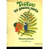 Tistou Les Pouces Verts. de maurice druon